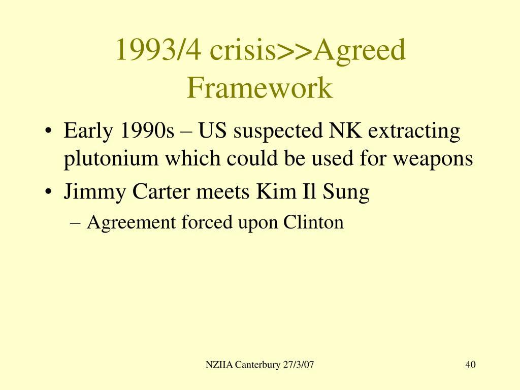 1993/4 crisis>>Agreed Framework