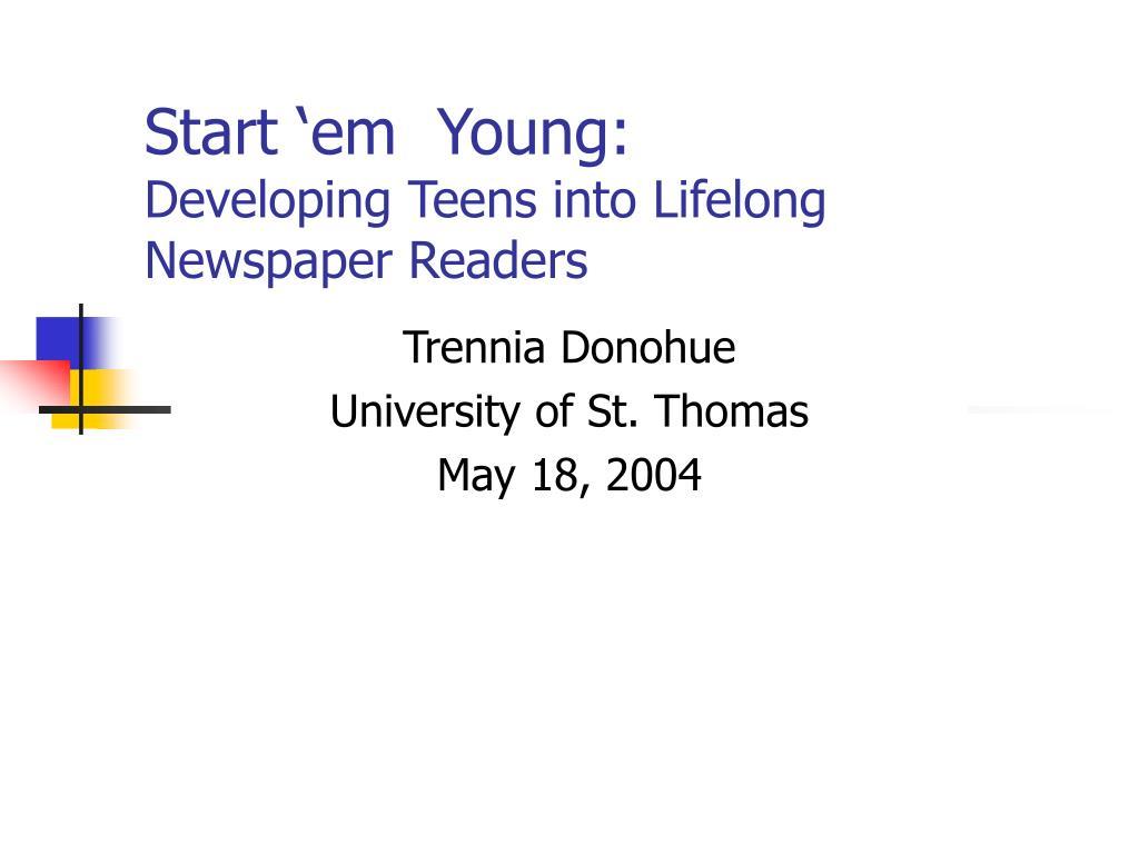 Start 'em  Young: