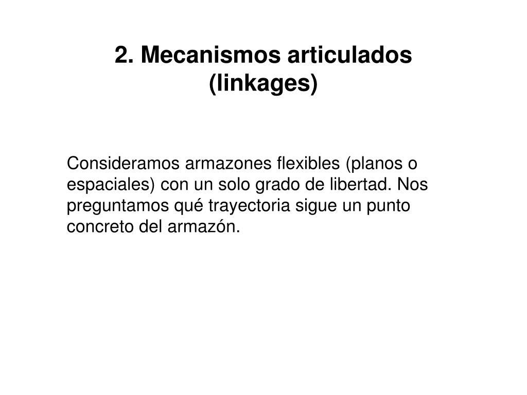 2. Mecanismos articulados