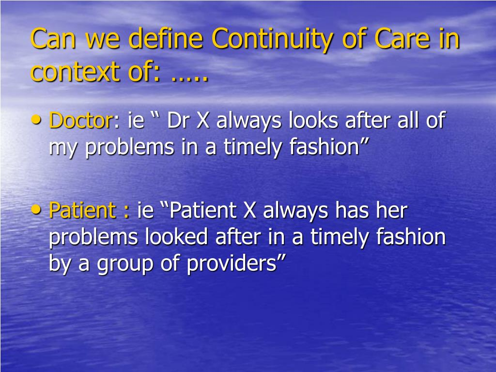 Can we define Continuity of Care in context of: …..