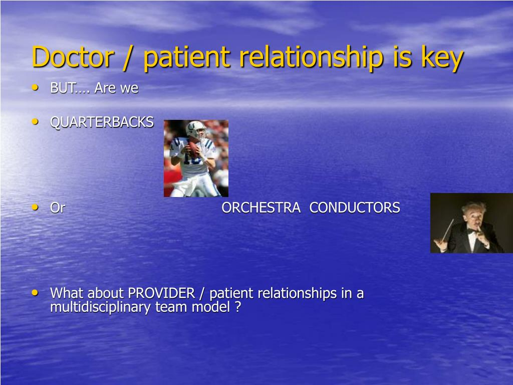 Doctor / patient relationship is key