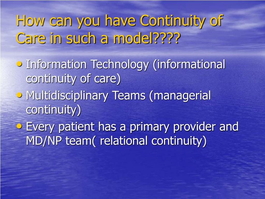 How can you have Continuity of Care in such a model????