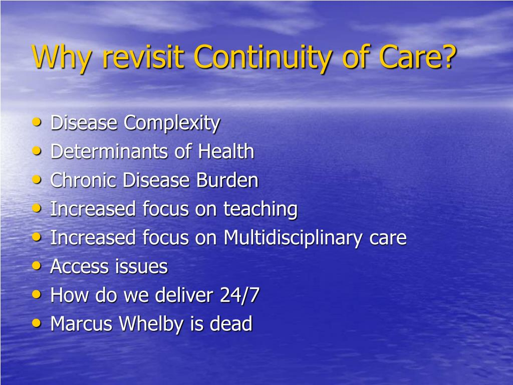 Why revisit Continuity of Care?