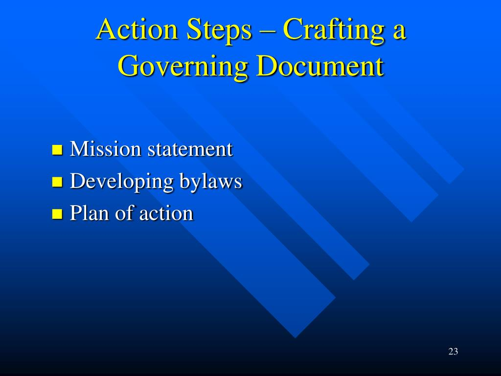 Action Steps – Crafting a Governing Document