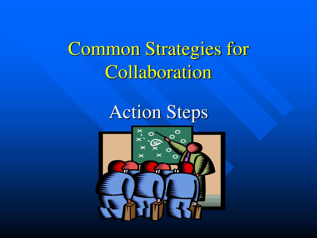 Common Strategies for Collaboration