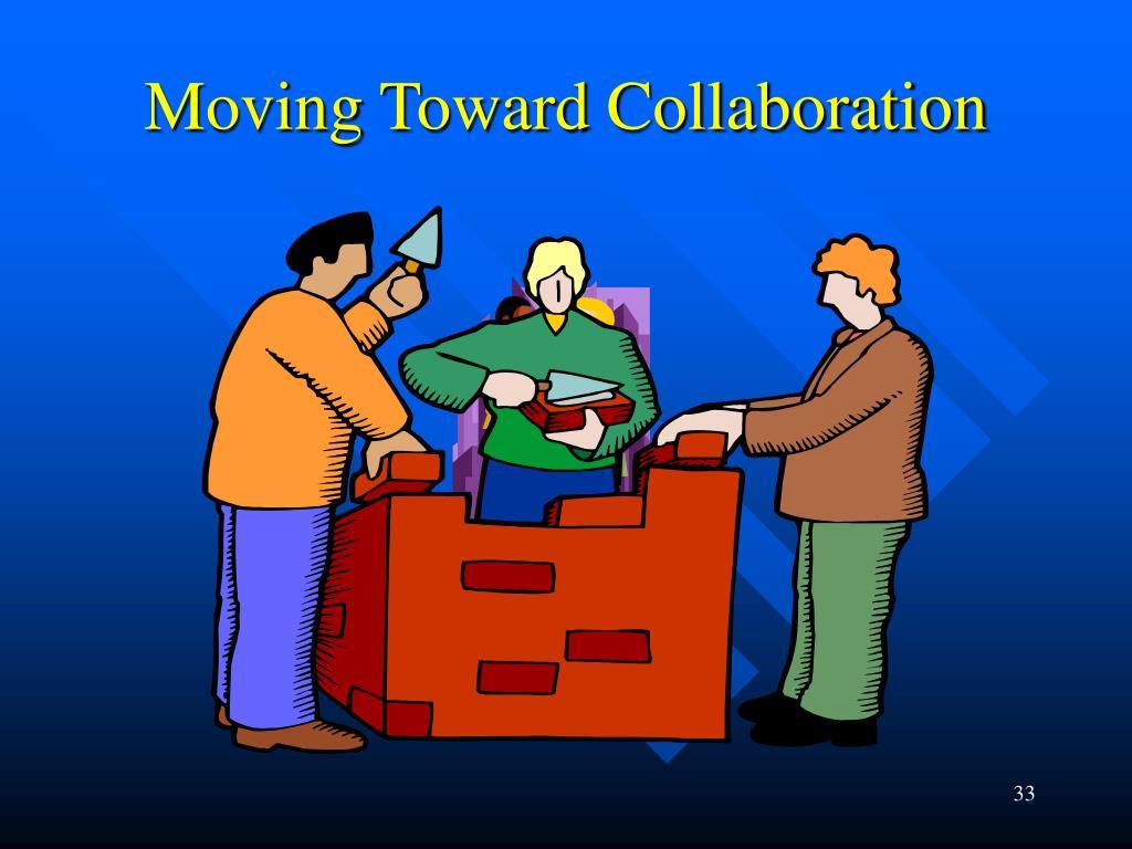 Moving Toward Collaboration