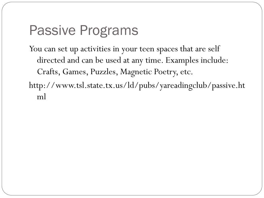 Passive Programs