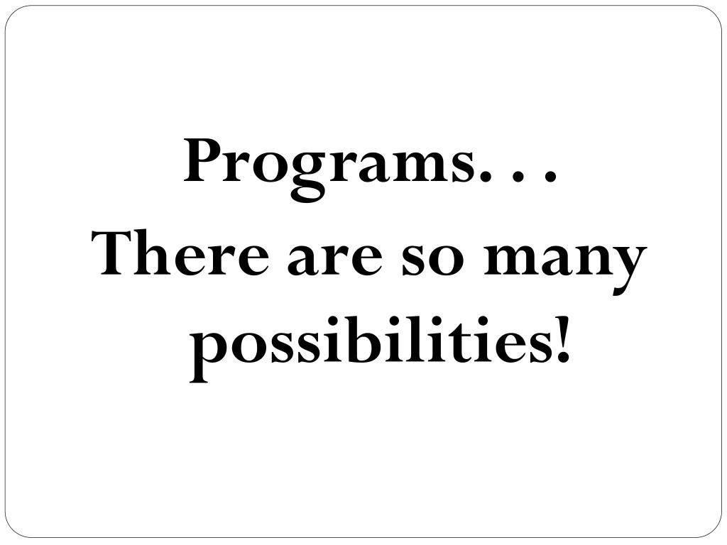 Programs. . .