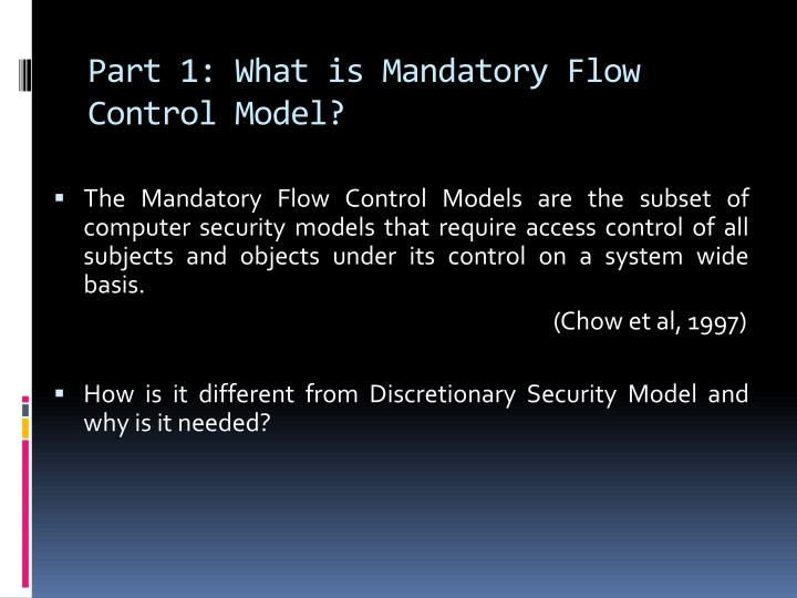 Part 1 what is mandatory flow control model