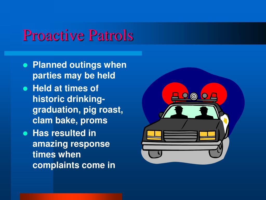 Proactive Patrols