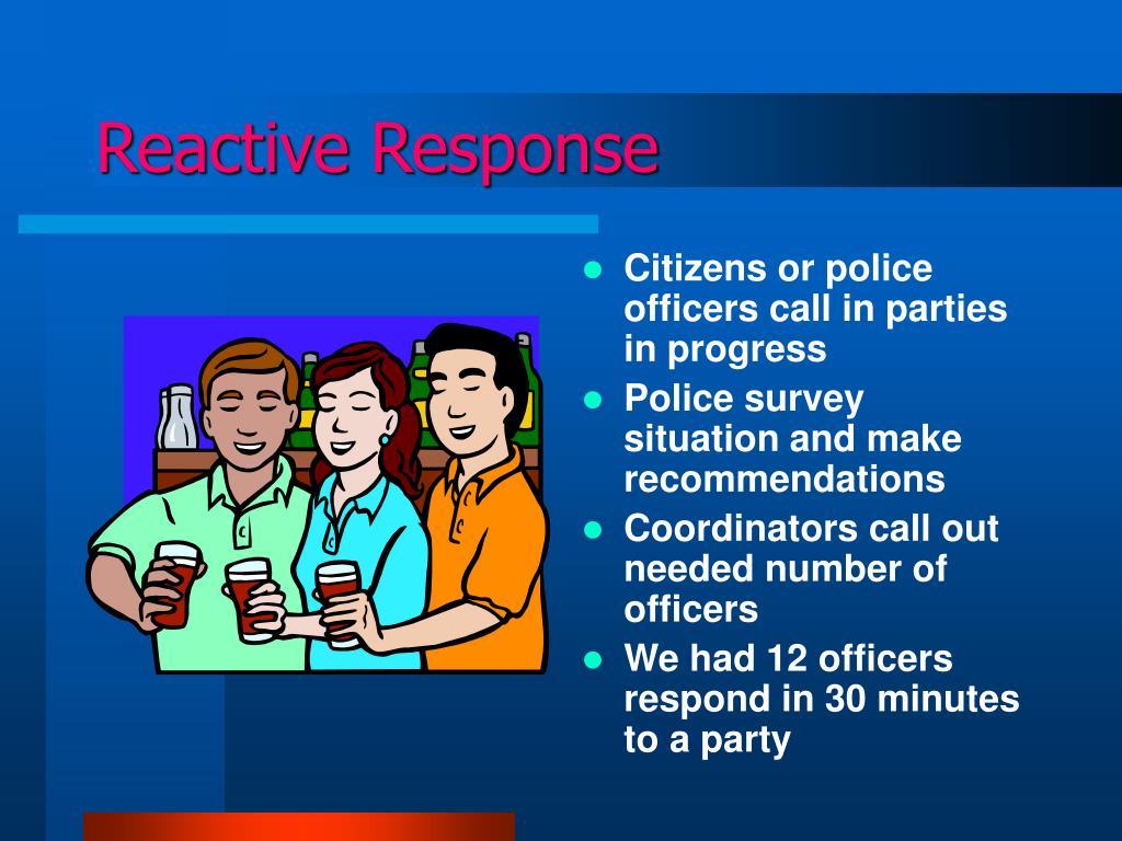 Reactive Response