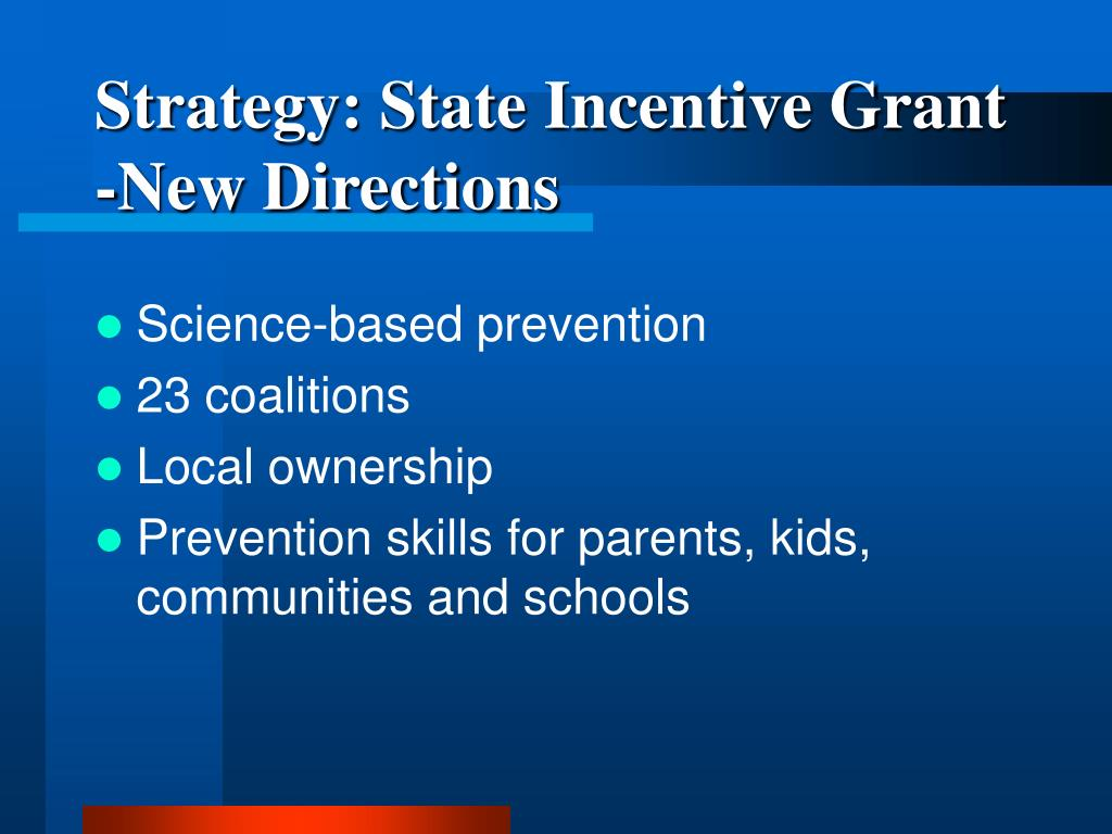 Strategy: State Incentive Grant -New Directions