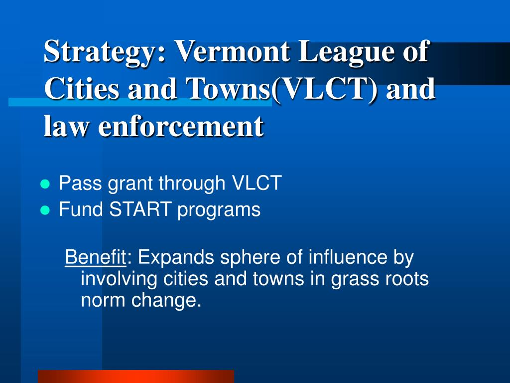 Strategy: Vermont League of Cities and Towns(VLCT) and law enforcement