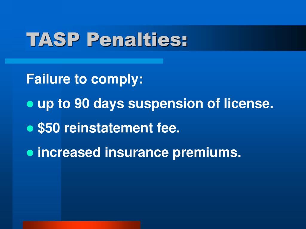 TASP Penalties: