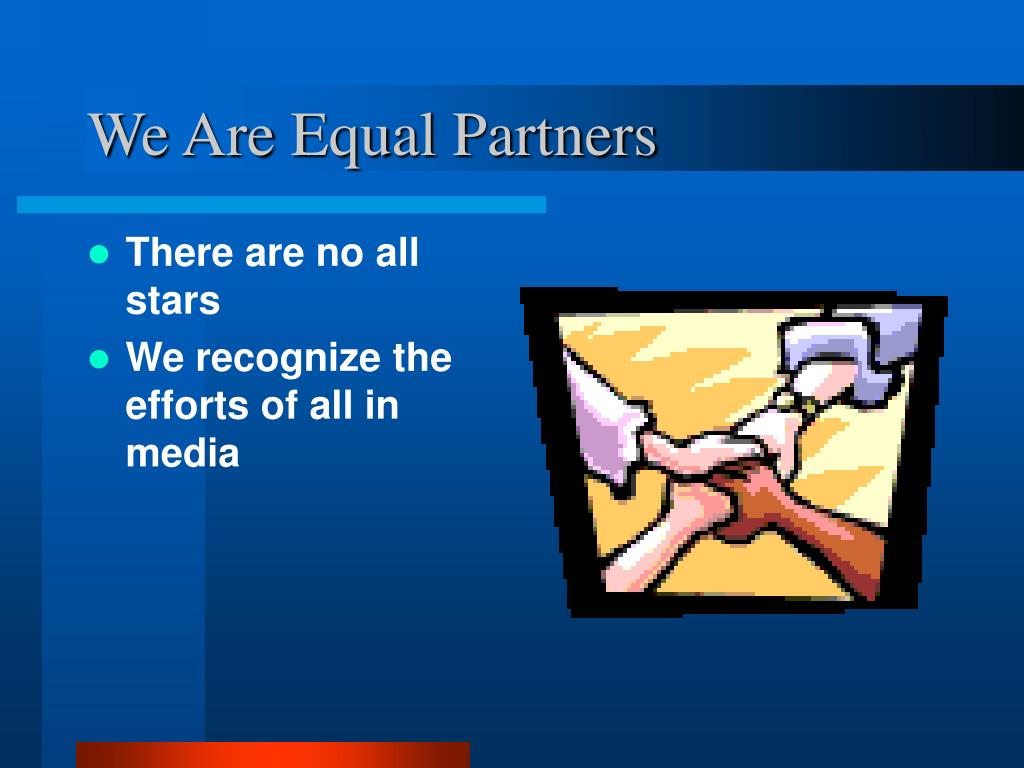 We Are Equal Partners