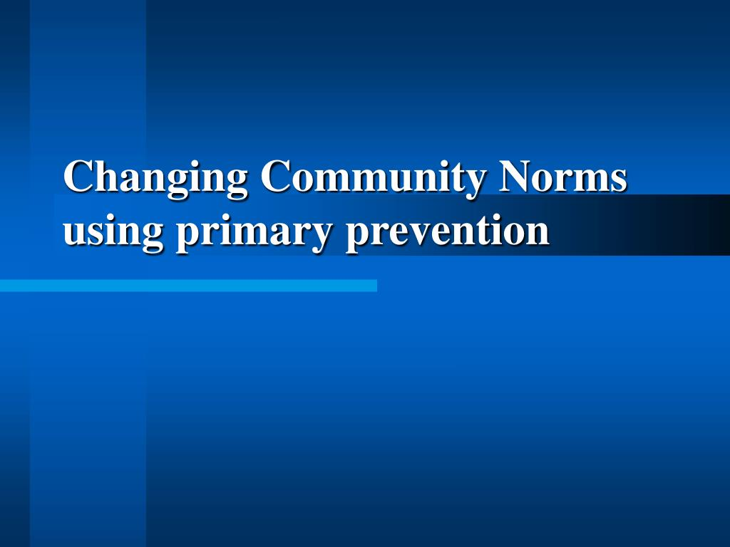 Changing Community Norms using primary prevention