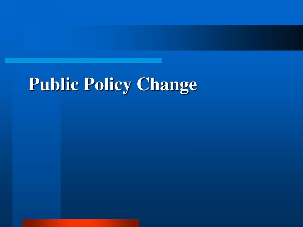Public Policy Change