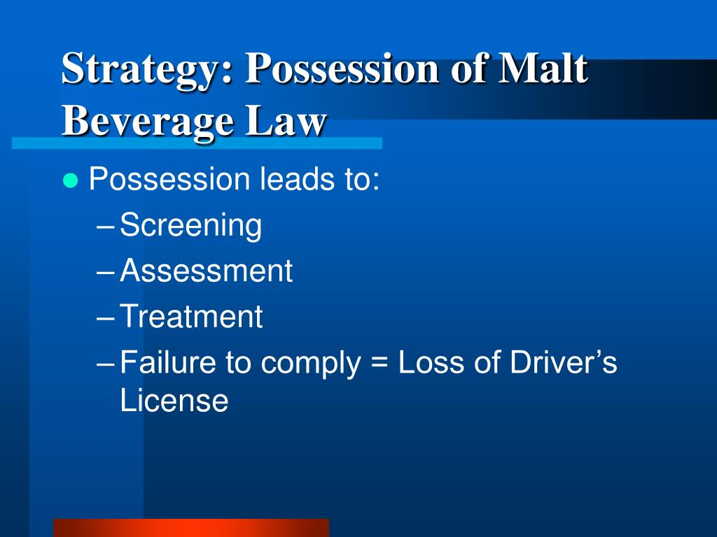 Strategy: Possession of Malt Beverage Law