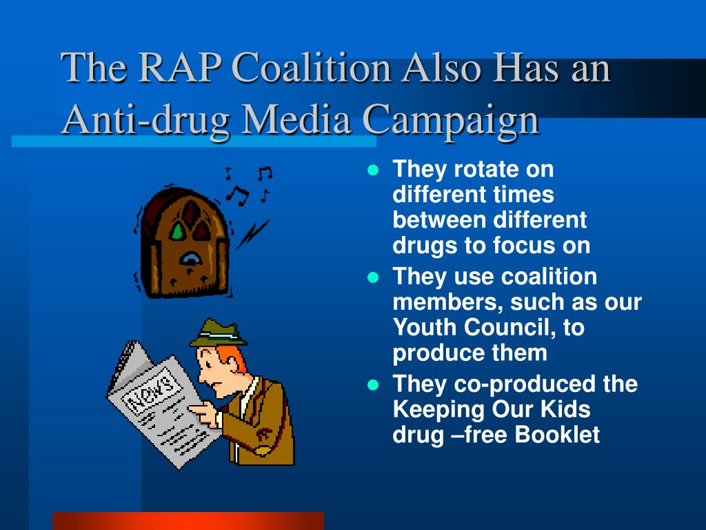 The RAP Coalition Also Has an Anti-drug Media Campaign