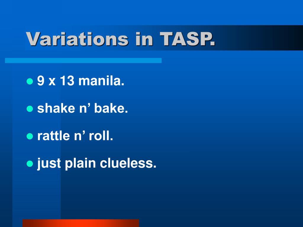 Variations in TASP.