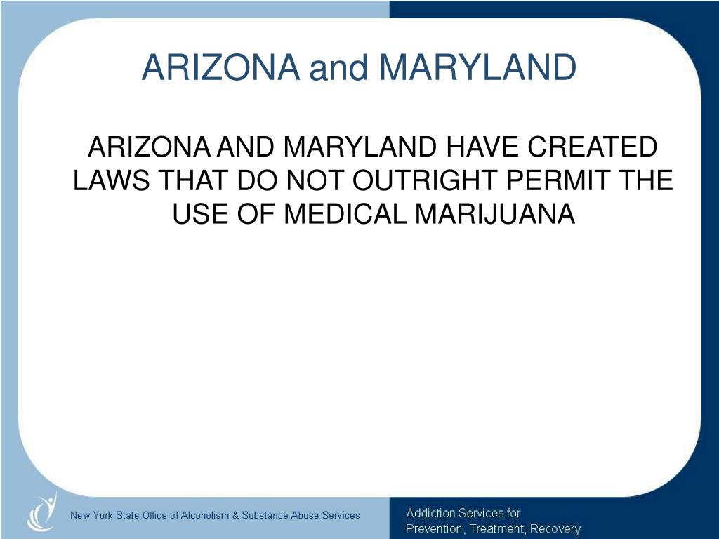 ARIZONA and MARYLAND