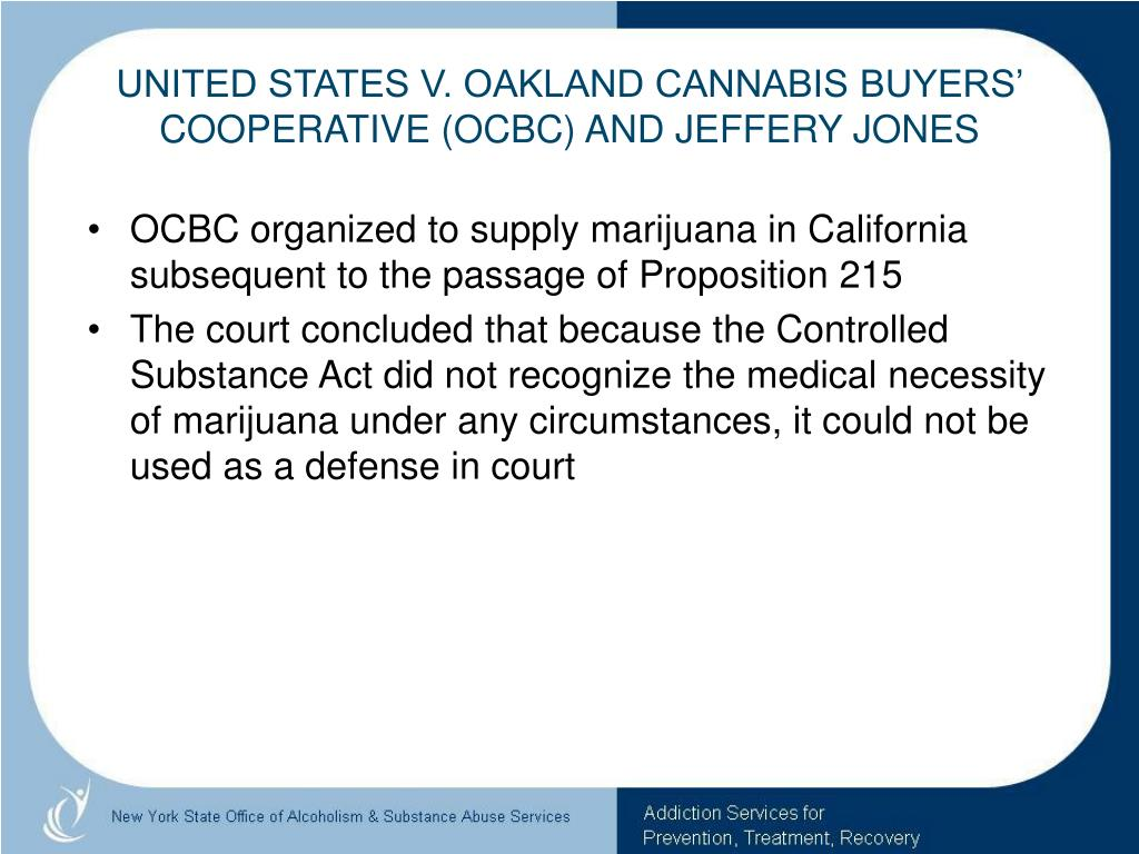 UNITED STATES V. OAKLAND CANNABIS BUYERS' COOPERATIVE (OCBC) AND JEFFERY JONES