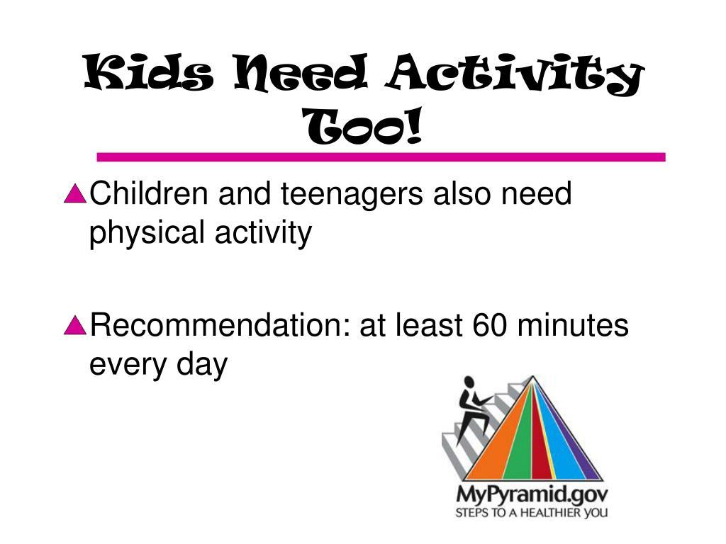 Kids Need Activity Too!