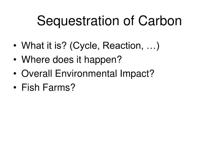 Sequestration of Carbon