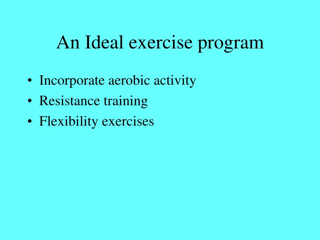 An Ideal exercise program