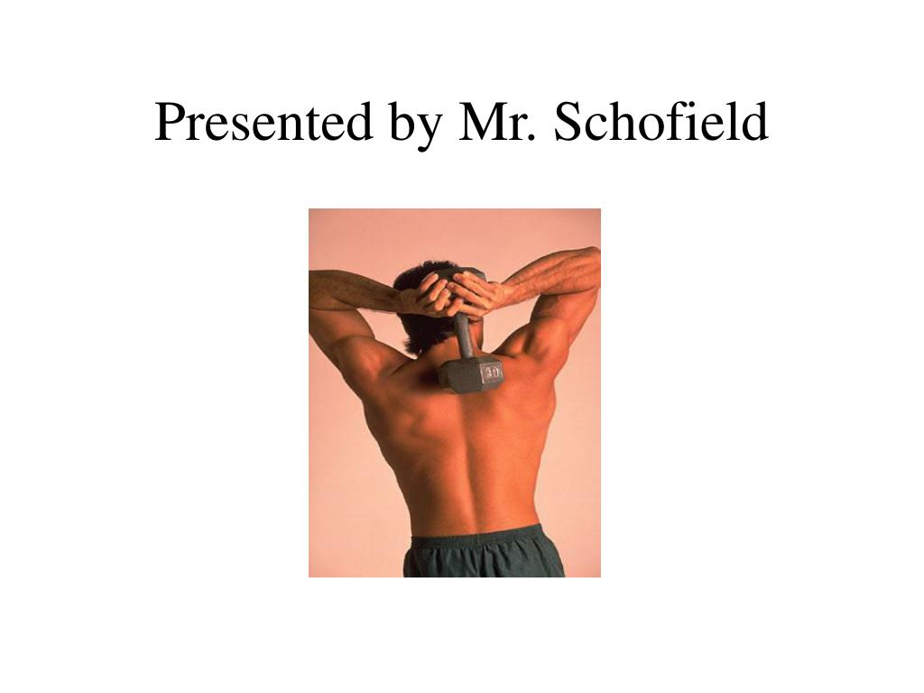 Presented by Mr. Schofield
