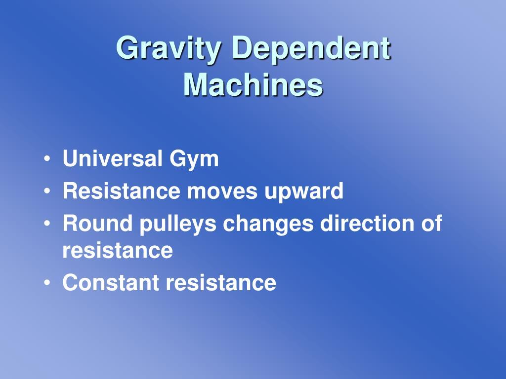 Gravity Dependent Machines