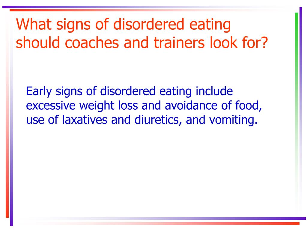 What signs of disordered eating should coaches and trainers look for?