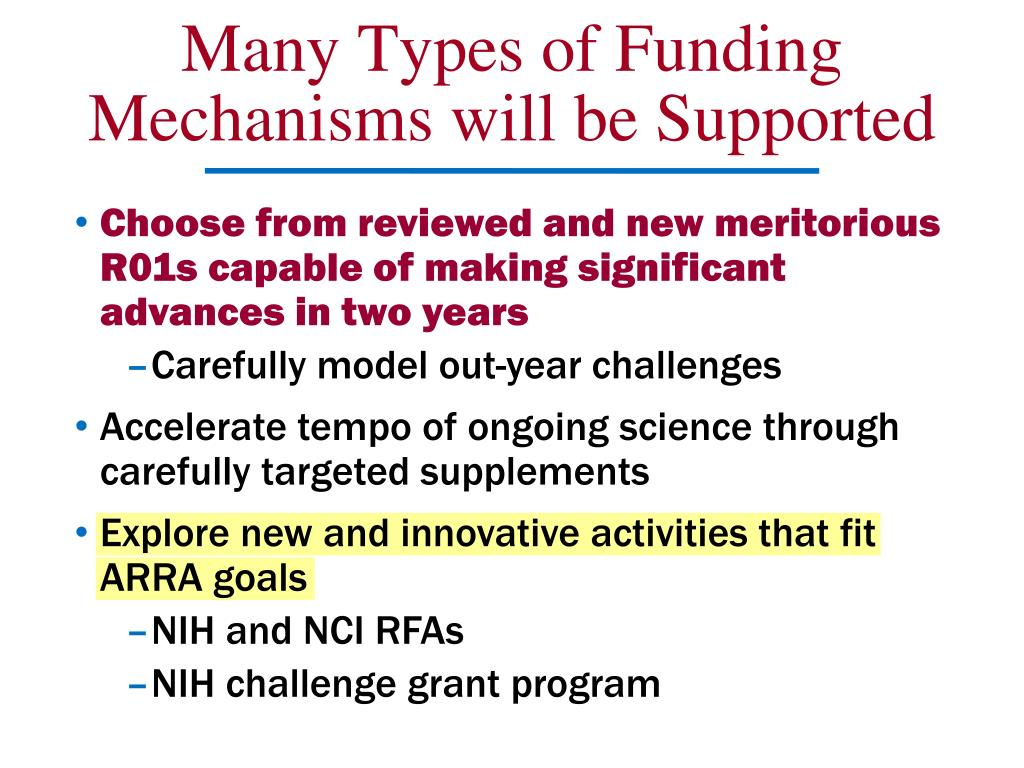 Many Types of Funding Mechanisms will be Supported