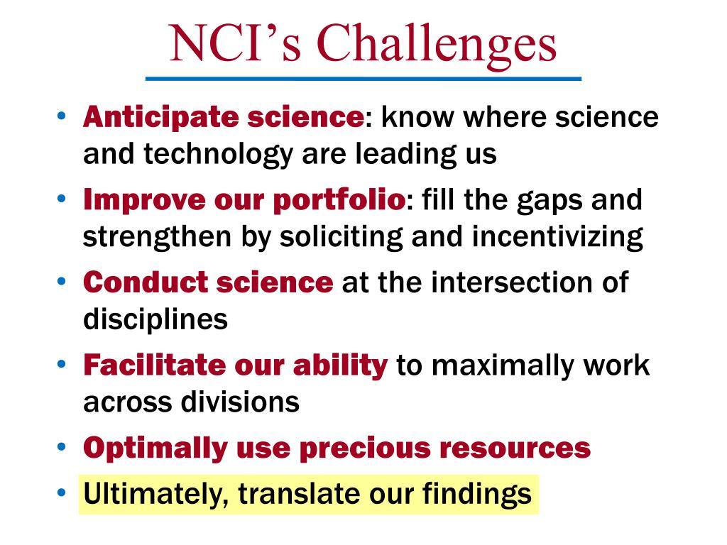 NCI's Challenges