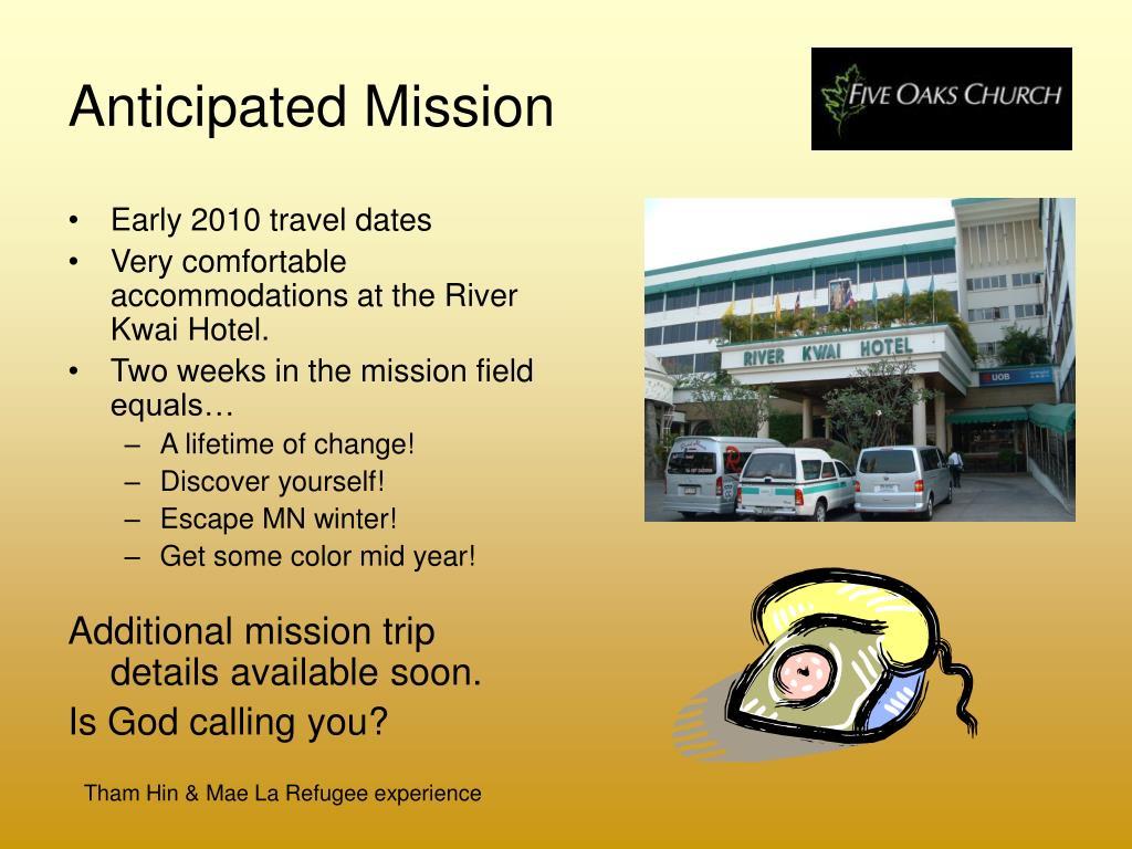 Anticipated Mission