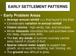 early settlement patterns15