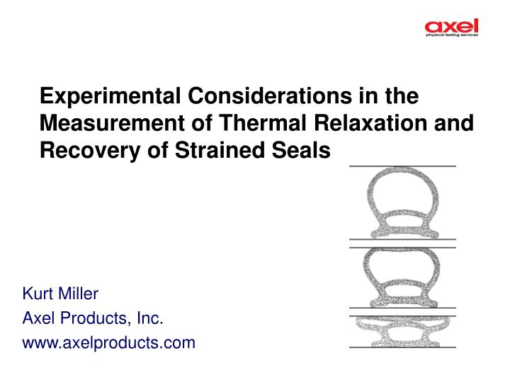 Experimental considerations in the measurement of thermal relaxation and recovery of strained seals l.jpg