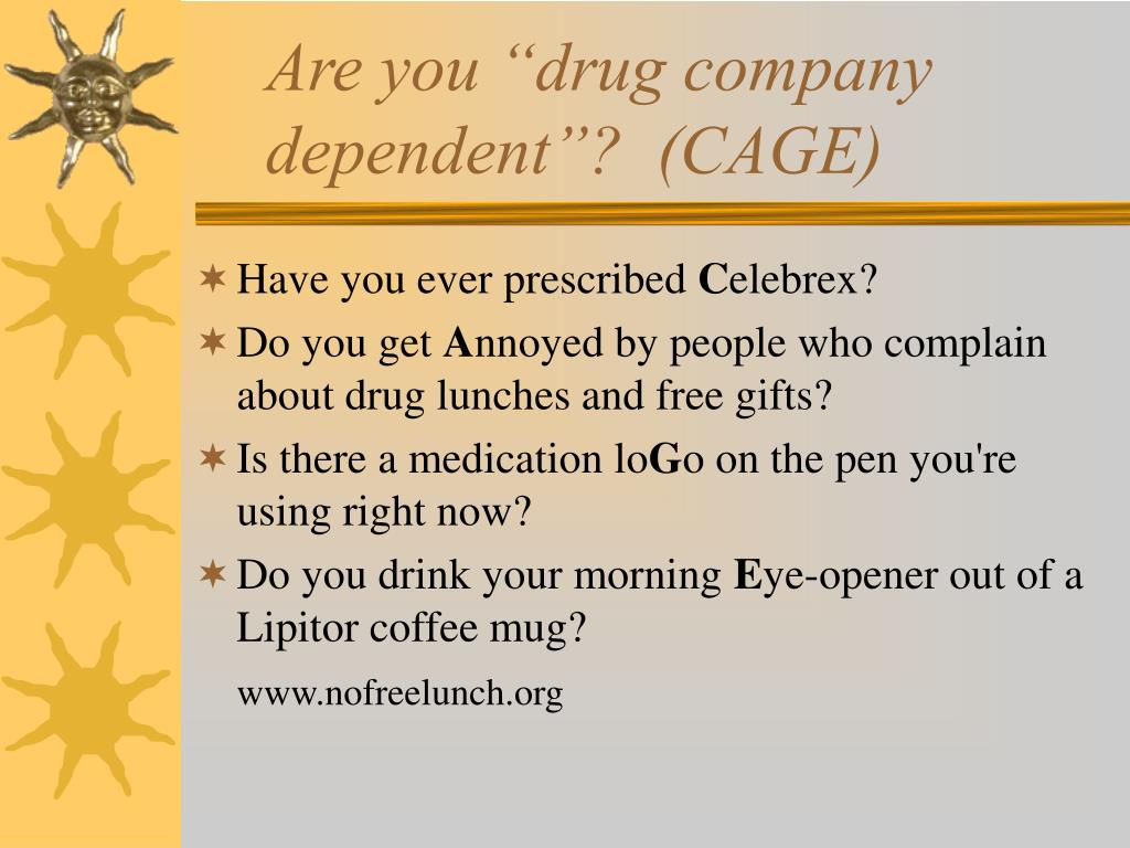 "Are you ""drug company dependent""?  (CAGE)"