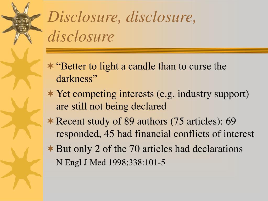 Disclosure, disclosure, disclosure