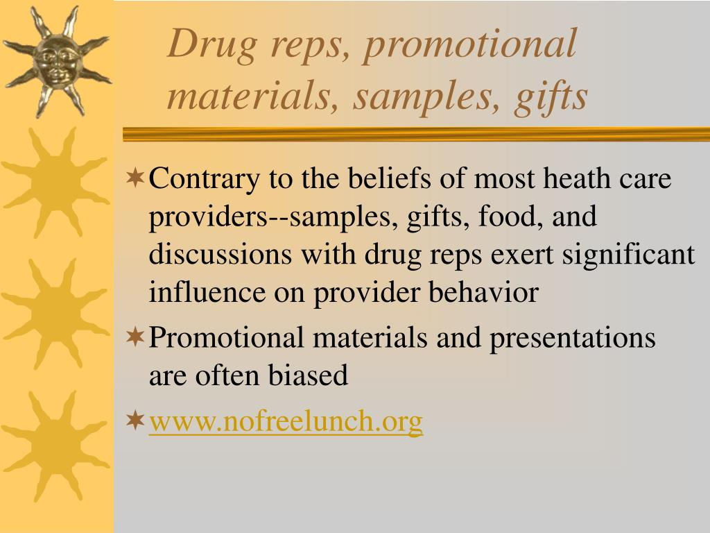 Drug reps, promotional materials, samples, gifts