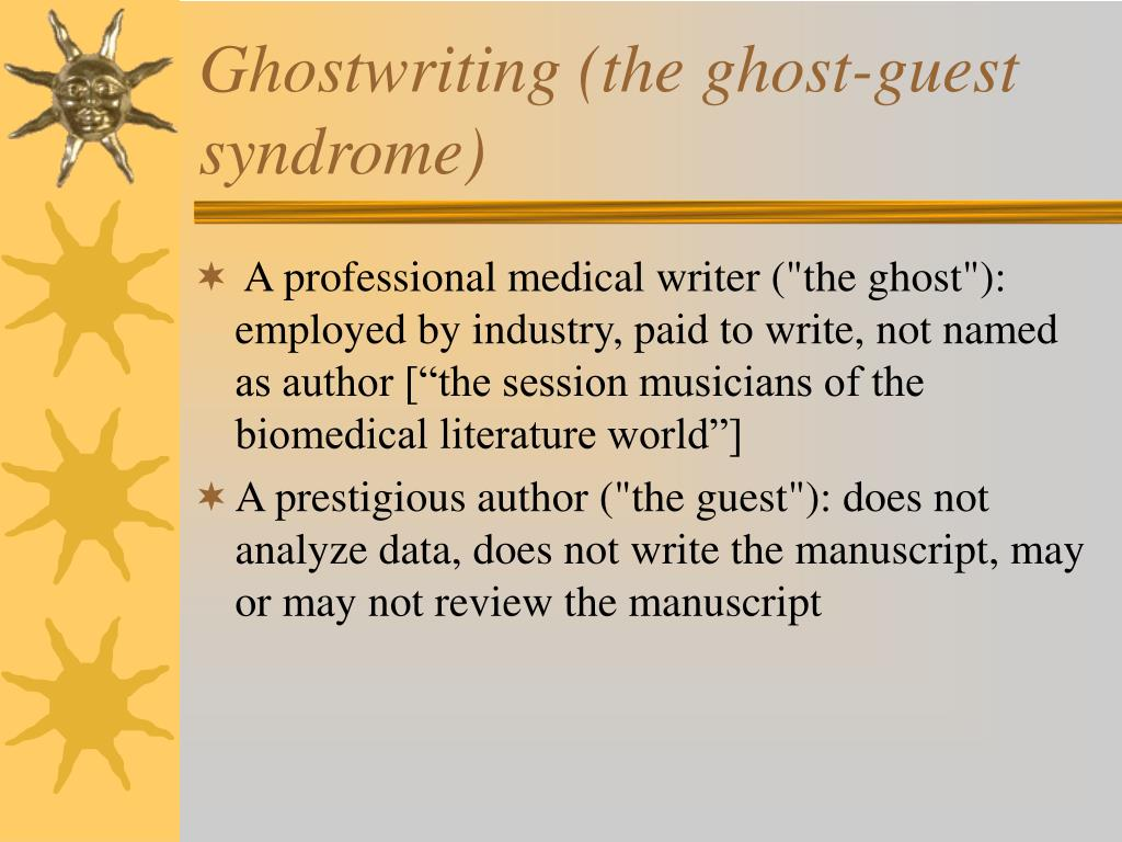 Ghostwriting (the ghost-guest syndrome)