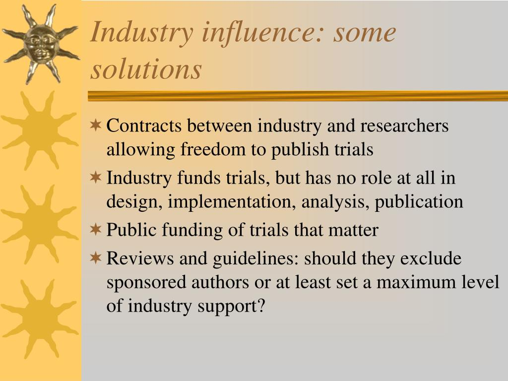 Industry influence: some solutions