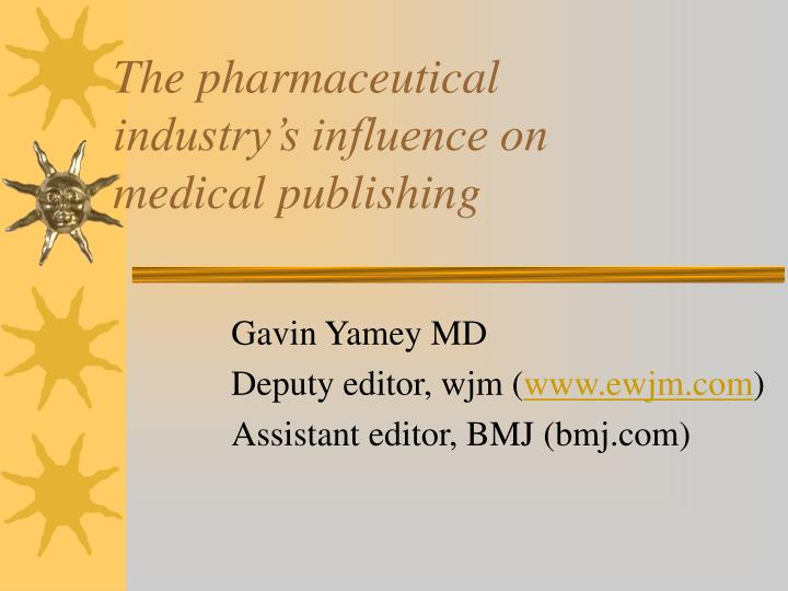 The pharmaceutical industry s influence on medical publishing l.jpg