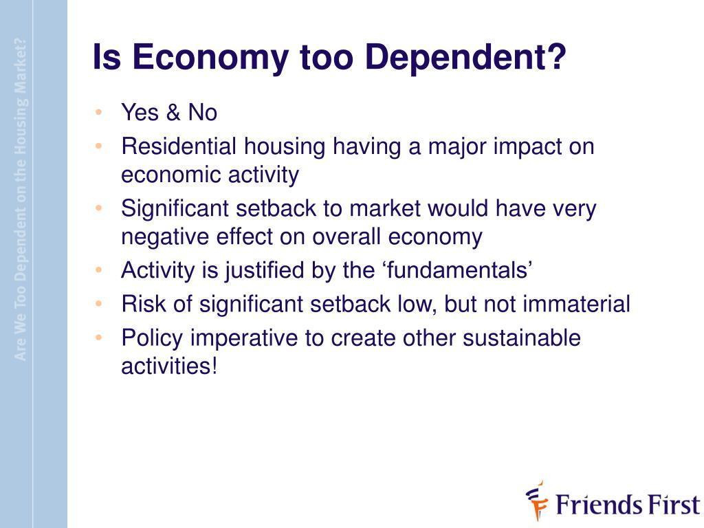 Is Economy too Dependent?
