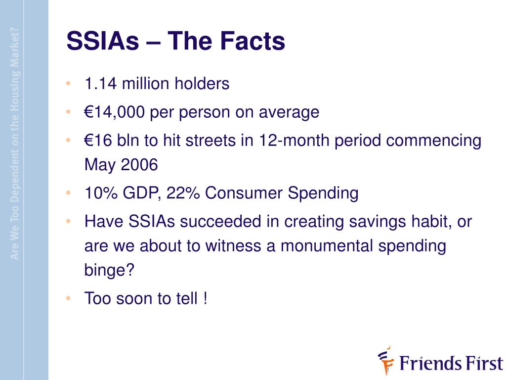 SSIAs – The Facts