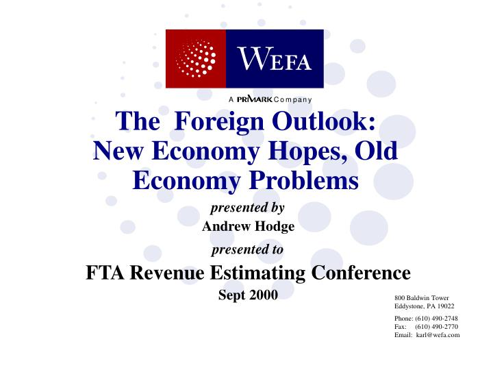 The foreign outlook new economy hopes old economy problems