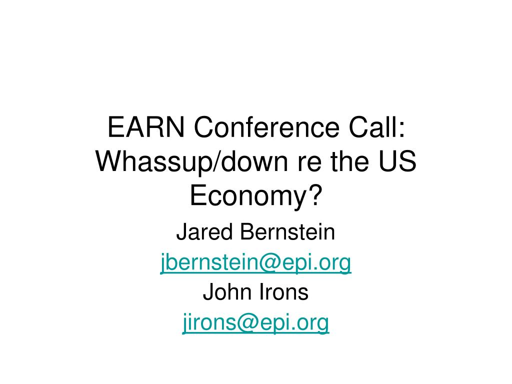 EARN Conference Call: Whassup/down re the US Economy?