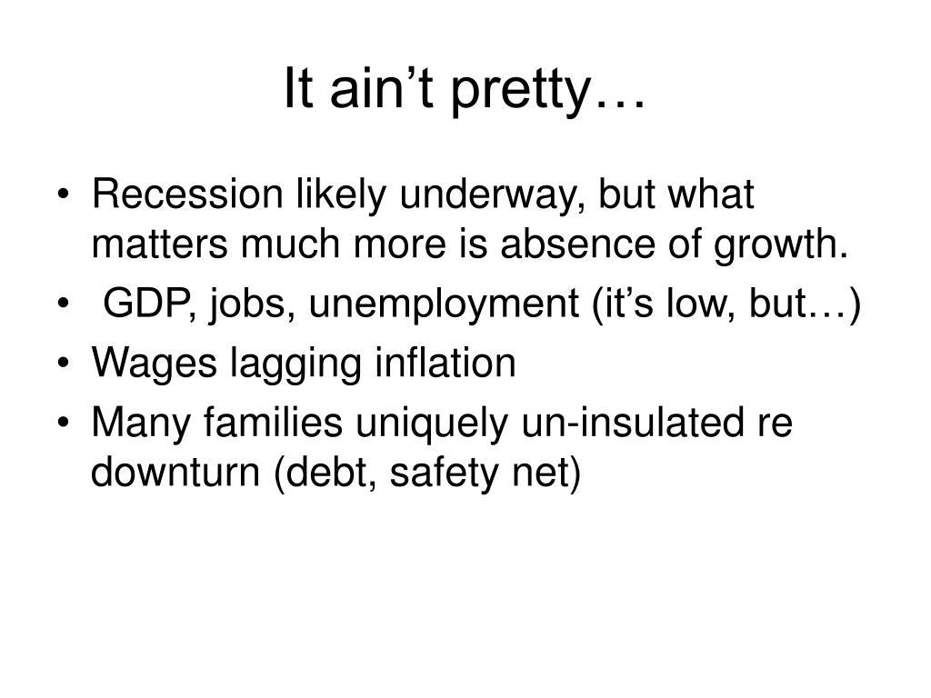 It ain't pretty…
