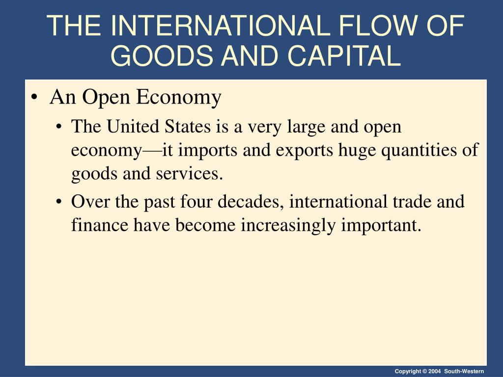 THE INTERNATIONAL FLOW OF GOODS AND CAPITAL
