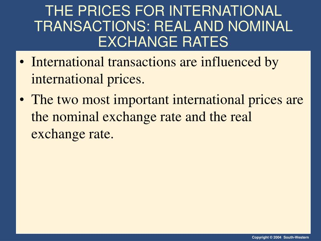 THE PRICES FOR INTERNATIONAL TRANSACTIONS: REAL AND NOMINAL EXCHANGE RATES